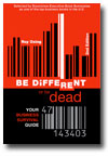 Be different or Be Dead