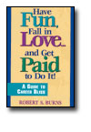 Have Fun, Fall in Love...and Get Paid To Do It!
