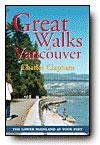 Great Walks of Vancouver The Lower Mainland at Your Feet
